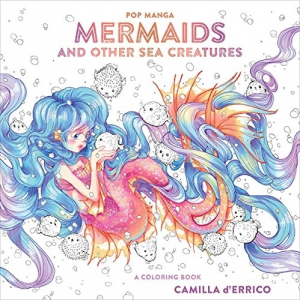 Pop Manga Mermaids and Other Sea Creatures : A Coloring Book