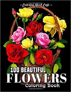 100 Beautiful Flowers Coloring Book