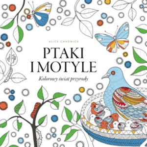 Birds & Butterflies: Colouring for mindfulness. Polish edition