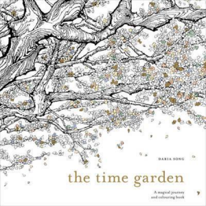 The Time Garden A Magical Journey and Colouring Book
