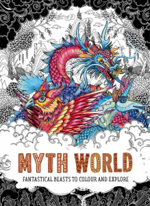 Myth World: Fantastical Beasts to Colour and Explore