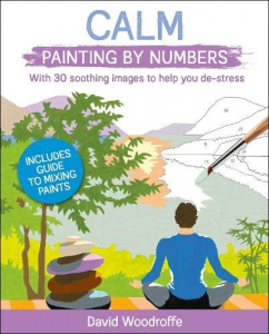 Calm Painting by Numbers. With 30 soothing images to help you de-stress